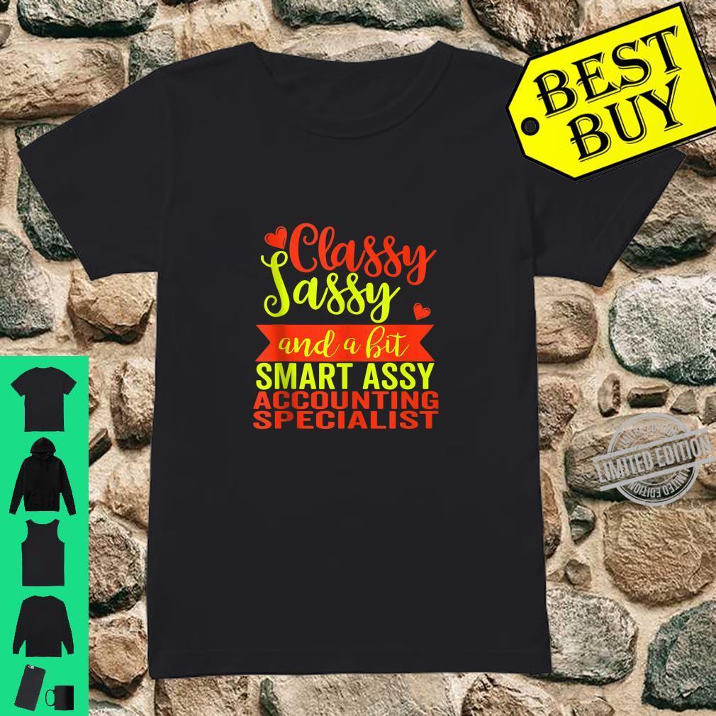 Birthday Classy Sassy Accounting Specialist Shirt ladies tee