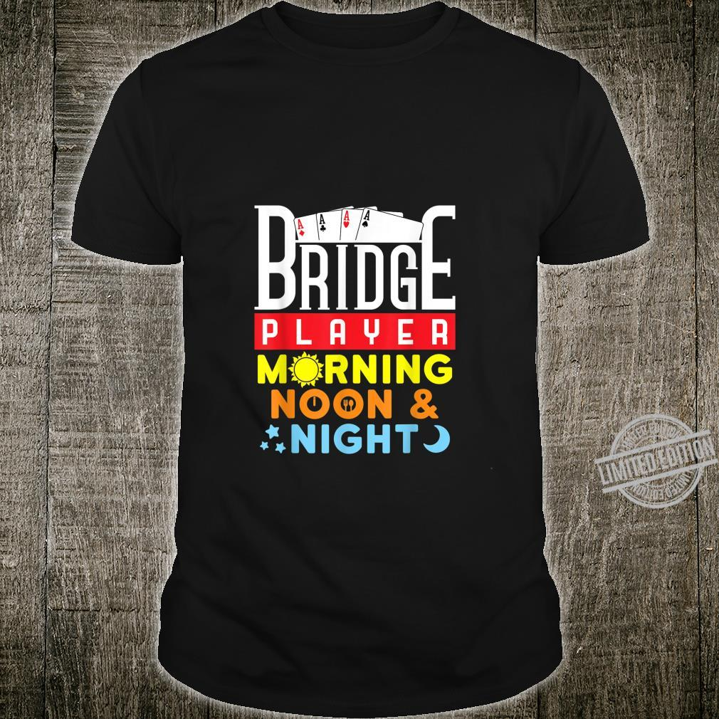 Bridge Player Morning Noon and Night Bridge Card Game Shirt
