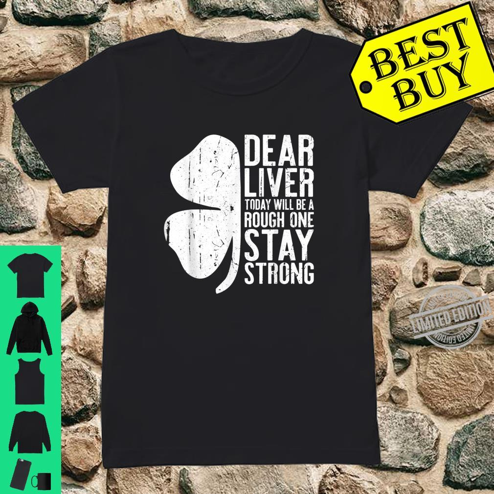 Dear Liver Today Will Be A Rough One Stay Strong Shirt ladies tee