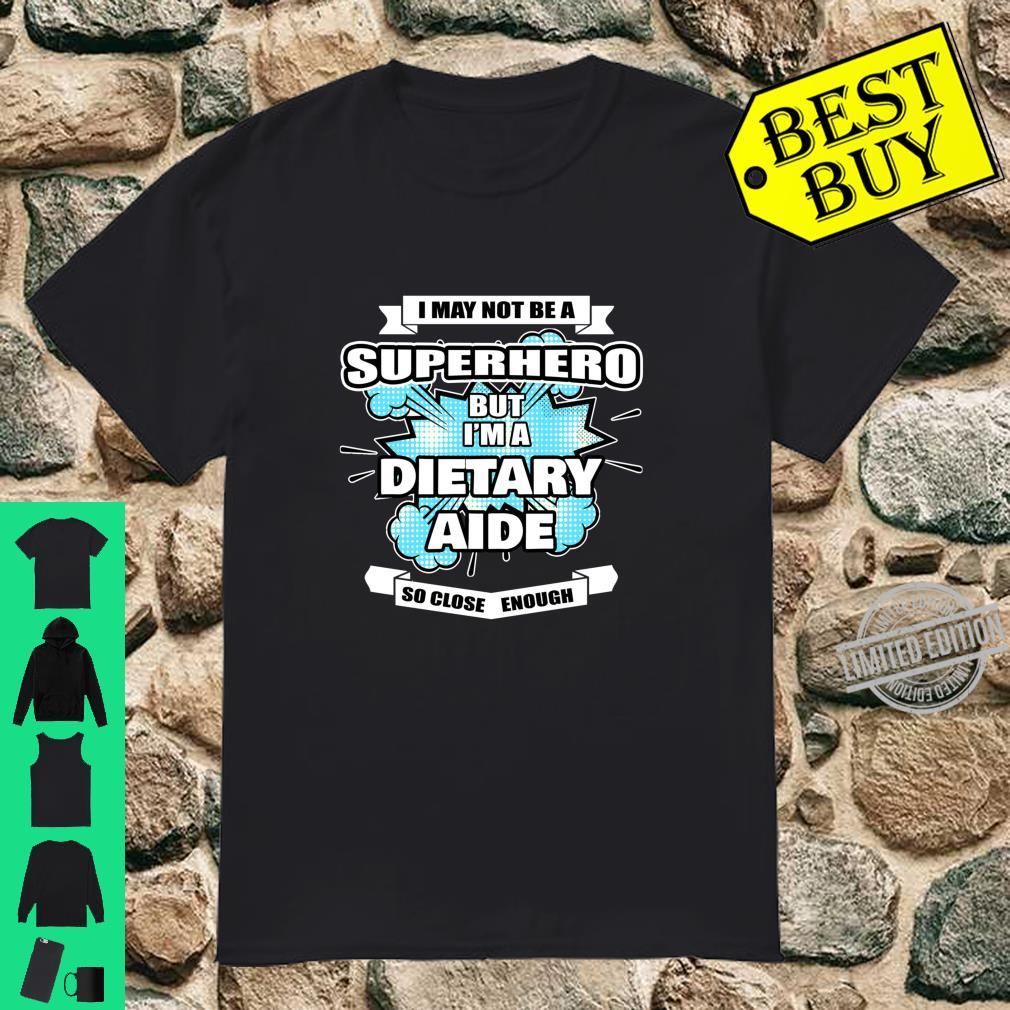 Dietary Aide Superhero Dietary Aide Shirt