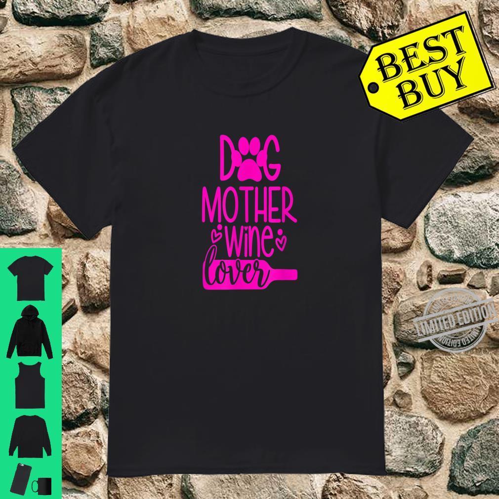 Dog Mother Wine Shirt