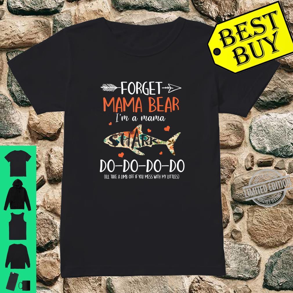 Forget Mama Bear I'm A Mama Shark Doo Doo Doo Doo Shirt ladies tee