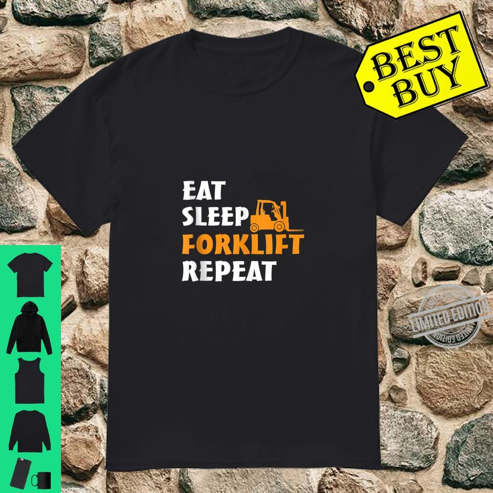 Forklift Operator Eat Sleep Forklift Repeat Shirt