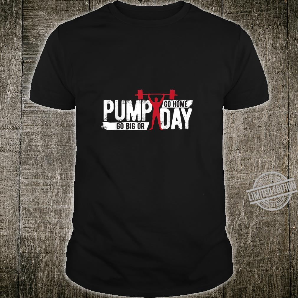 Funny Pump Day workout Apparel Exercise Gear Shirt