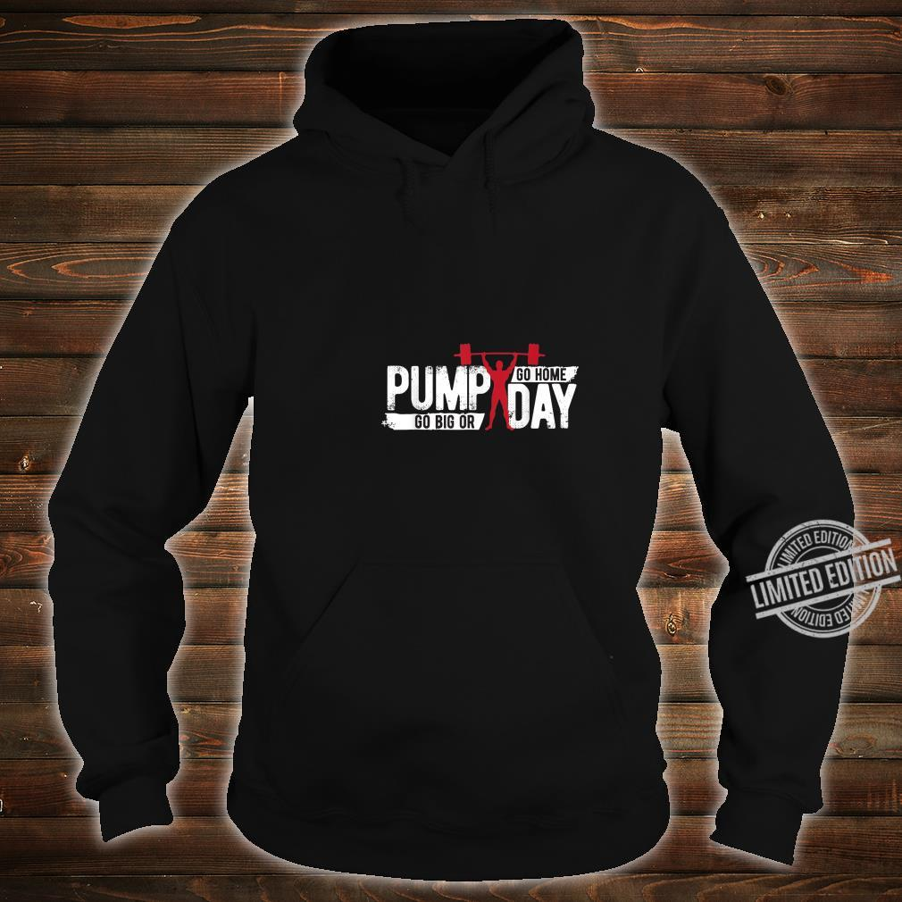 Funny Pump Day workout Apparel Exercise Gear Shirt hoodie
