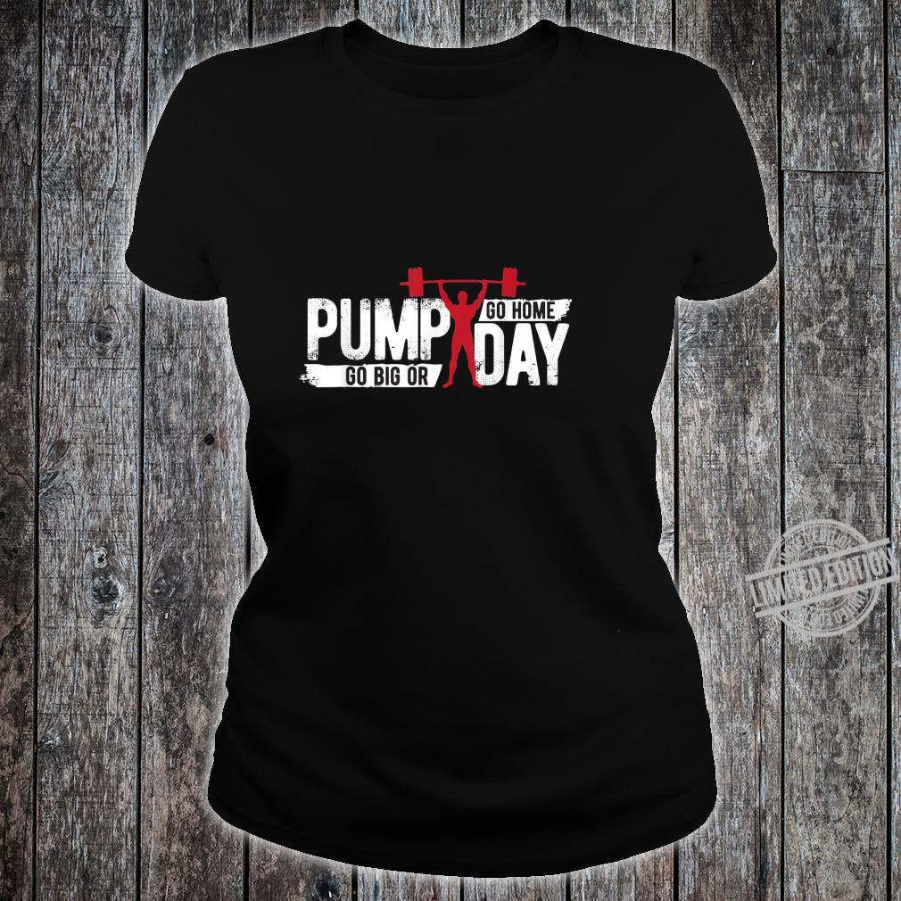 Funny Pump Day workout Apparel Exercise Gear Shirt ladies tee
