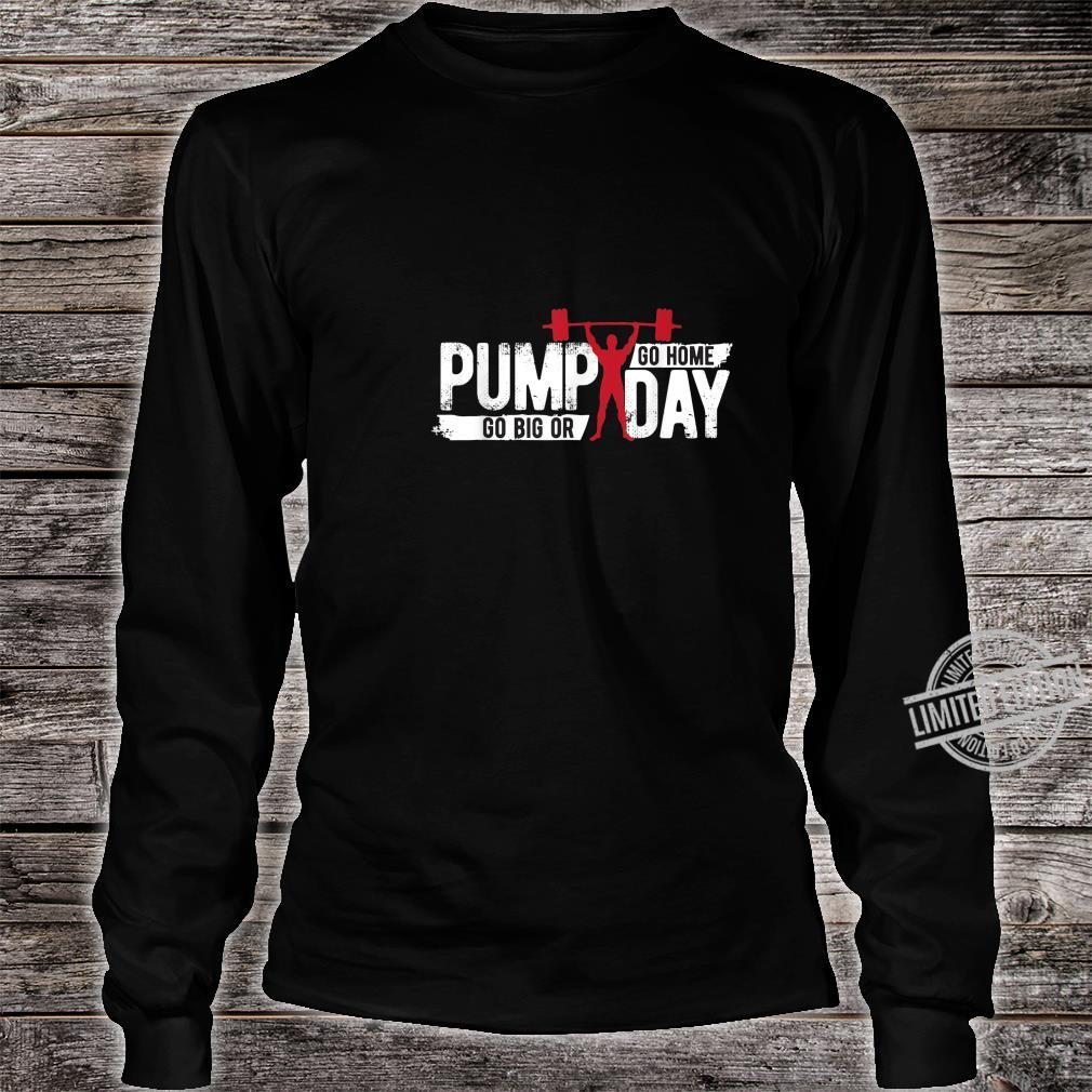 Funny Pump Day workout Apparel Exercise Gear Shirt long sleeved