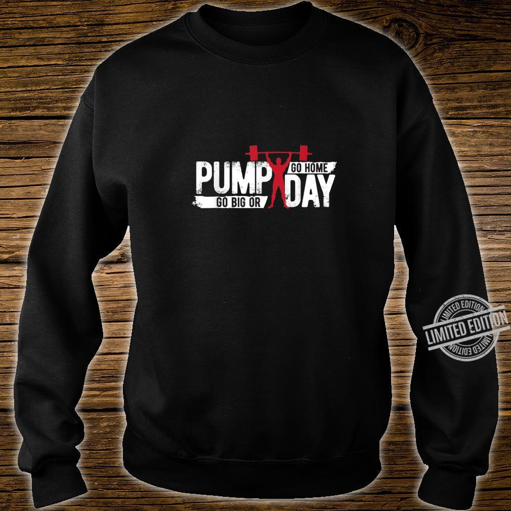 Funny Pump Day workout Apparel Exercise Gear Shirt sweater