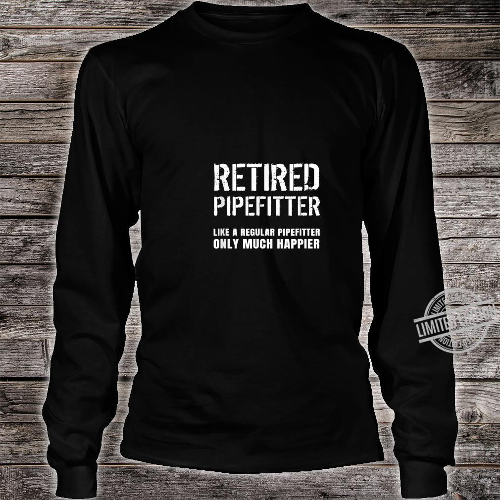 Funny Retired Pipefitter Steamfitter Pipe Fitter Retirement Shirt long sleeved