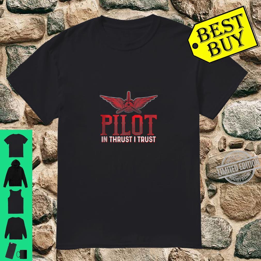 IN THRUST I TRUST Pilots Thrust Flying Aviators Shirt