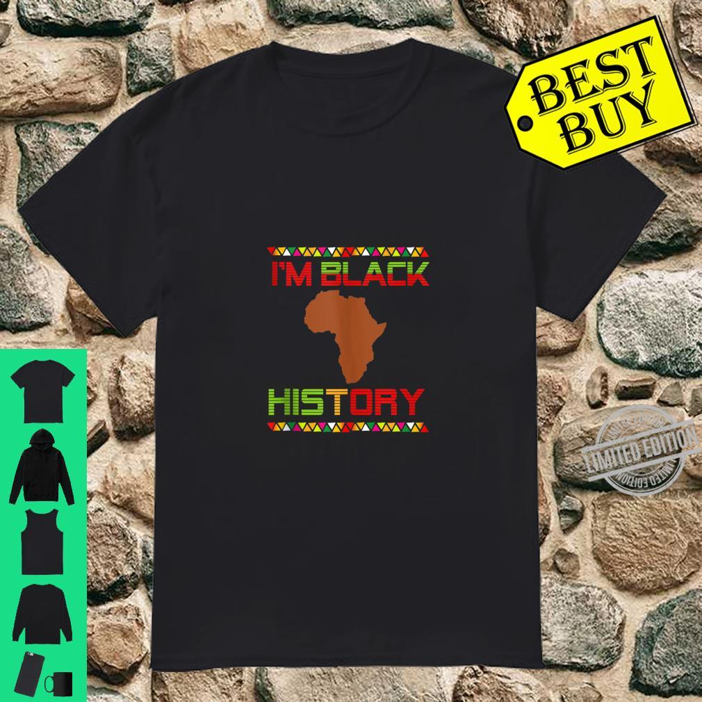 I'm Black HistoryProud American African Black History Month Shirt