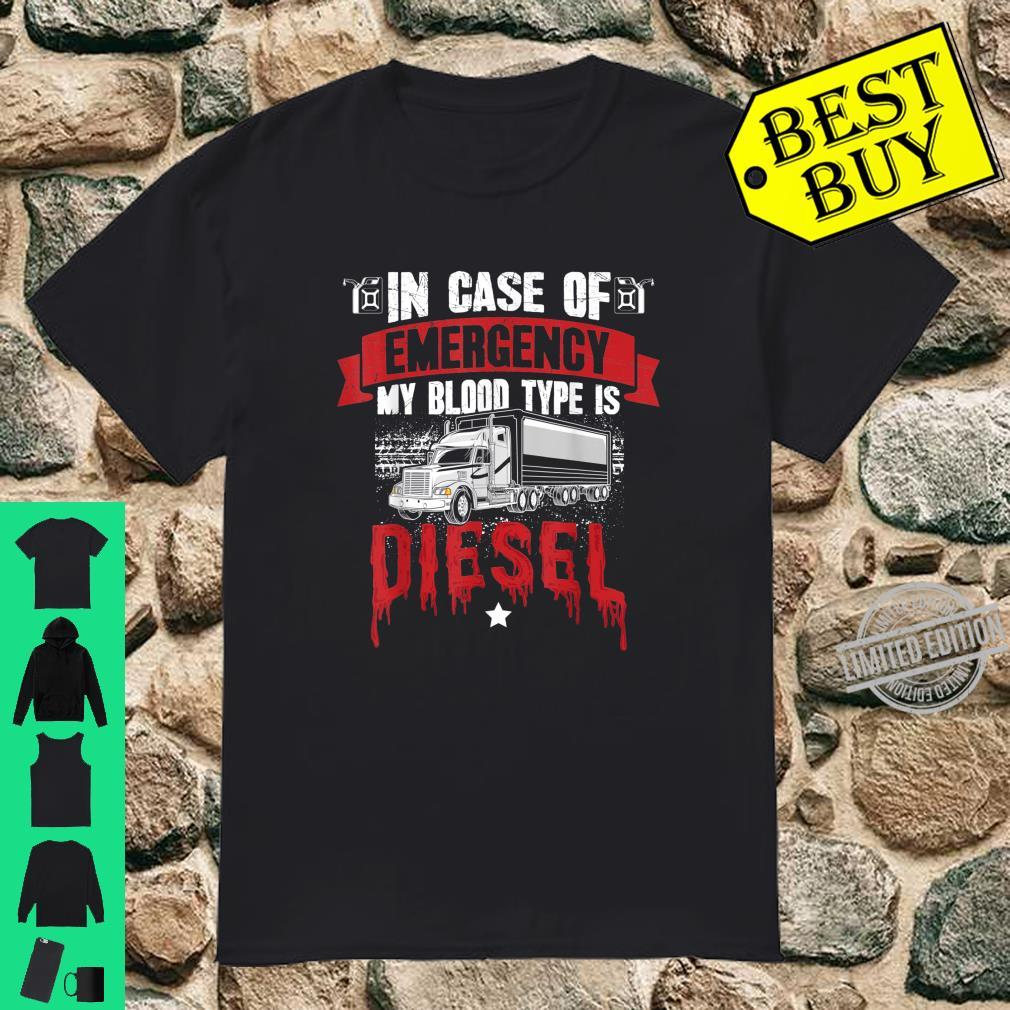 In Case Of Emergency My Blood Type Is Diesel Trucker Shirt