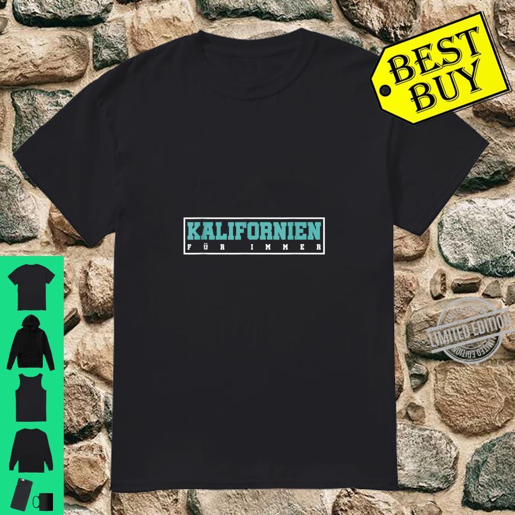 Kalifornien für immer USA Geschenk Kalifornien Shirt