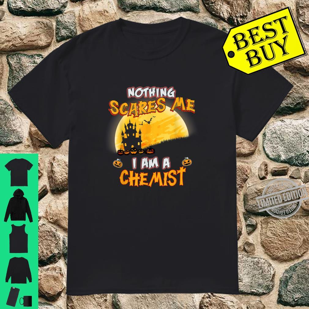 Nothing Scares Me I Am A Chemist Halloween Costume Shirt