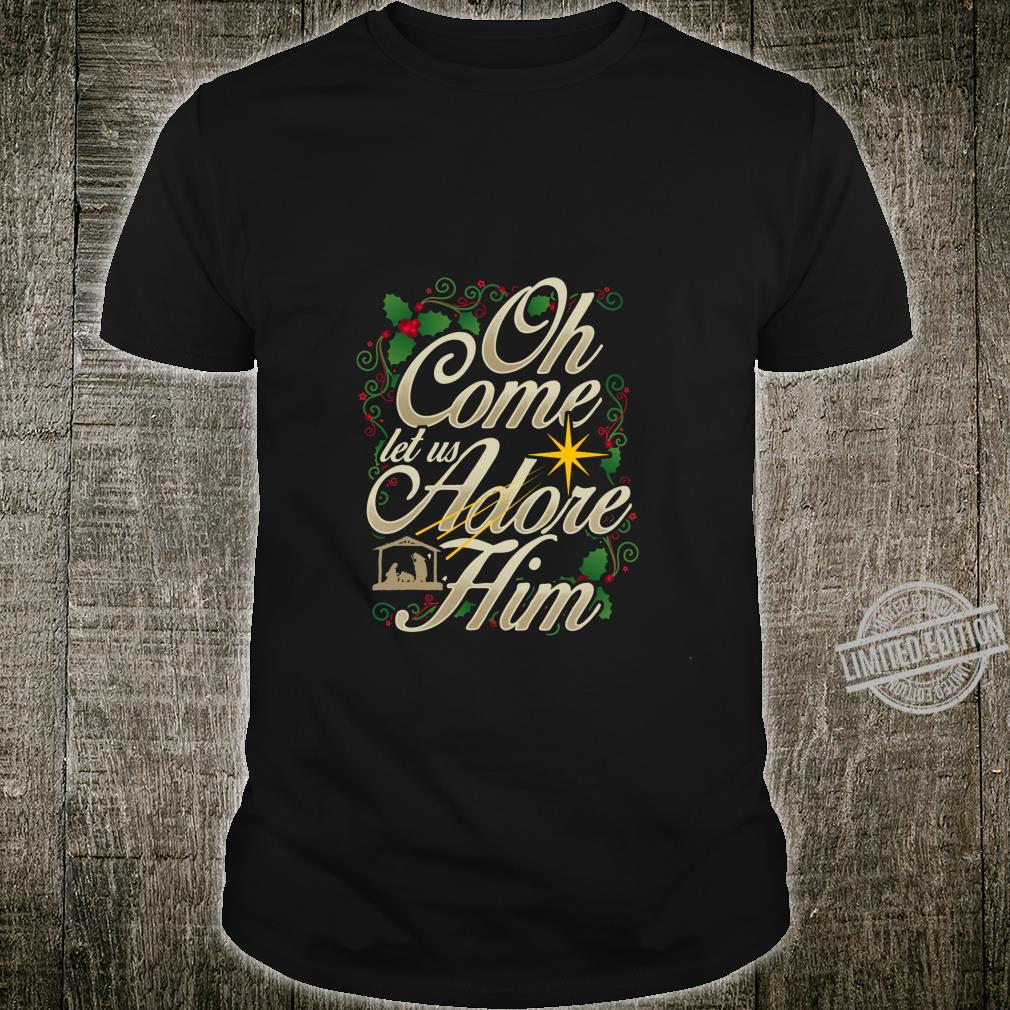 Oh Come Let Us Adore Him Nativity Christian Christmas Shirt