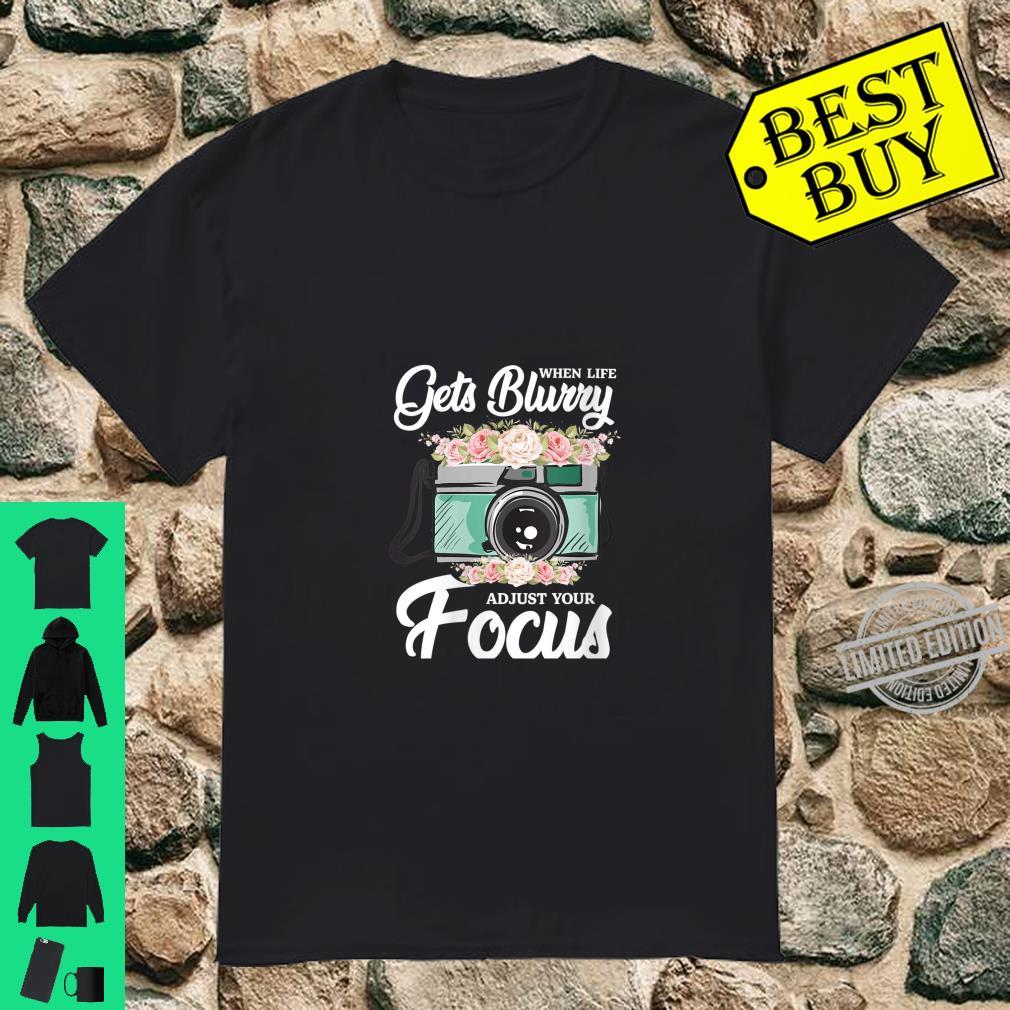 Womens When Life Gets Blurry Adjust Your Focus Shirt